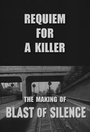 Requiem for a Killer: The Making of 'Blast of Silence' Full online