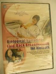 Biological Nurturing - Laid-back Breastfeeding for Mothers Full online