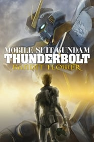 Mobile Suit Gundam Thunderbolt: Bandit Flower Full online