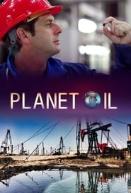 Planet Oil: The Treasure That Conquered the World Full online