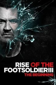 Rise of the Footsoldier 3 Full online