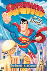 Superman - The Last Son of Krypton Full online