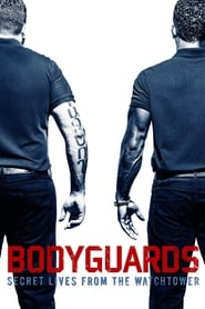 Bodyguards: Secret Lives from the Watchtower Full online