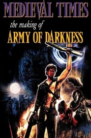 Medieval Times: The Making of Army of Darkness Full online