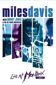 Miles Davis with Quincy Jones and the Gil Evans Orchestra: Live at Montreux Full online