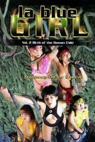 La Blue Girl 2: Birth of the Demon Child Full online