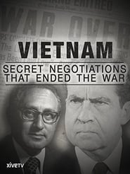 Vietnam: Secret Negotiations that Ended the War movie full
