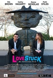 LoveStuck: The Improvised Feature Project Full online