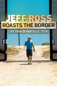 Jeff Ross Roasts the Border Full online