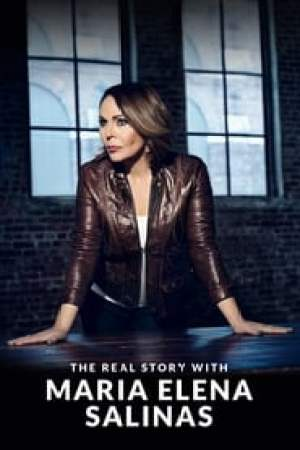 The Real Story with Maria Elena Salinas 2017 Watch Online
