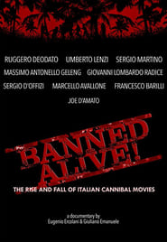 Banned Alive! The Rise and Fall of Italian Cannibal Movies movie full