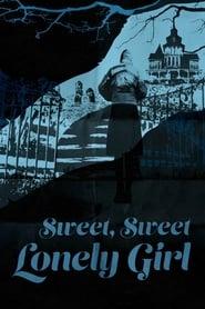 Sweet, Sweet Lonely Girl Full online
