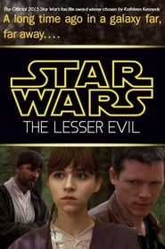 Star Wars: The Lesser Evil movie full