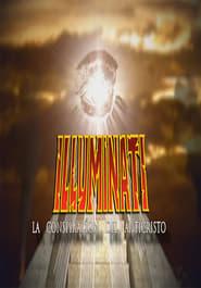Illuminati - La Conspiración Del Anticristo Full online