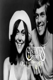 Only Yesterday - The Carpenters Story Full online