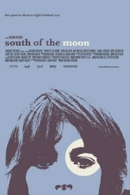 South of the Moon Full online
