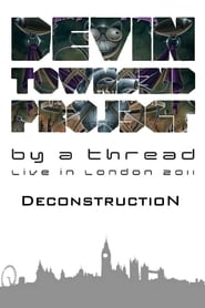 Devin Townsend Project: By a Thread - Deconstruction Full online