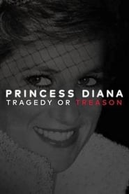 Princess Diana: Tragedy or Treason? Full online