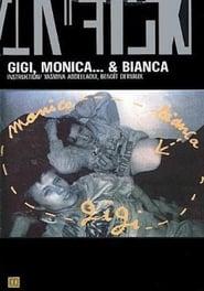 Gigi, Monica... et Bianca Full online