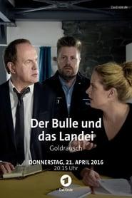 Der Bulle und das Landei - Goldrausch Full online