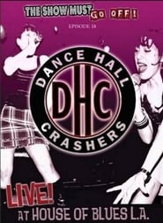 The Show Must Go Off!: Dance Hall Crashers - Live at the House of Blues L.A. Full online