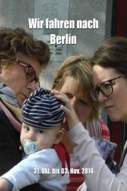 Wir fahren nach Berlin Full online