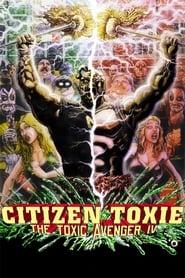 Citizen Toxie: The Toxic Avenger IV Full online