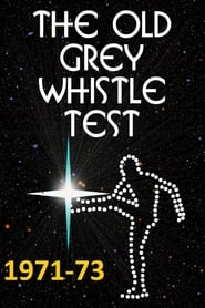 The Old Grey Whistle Test - -73 Full online