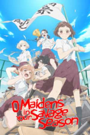 O Maidens In Your Savage Season 2019 Online Subtitrat