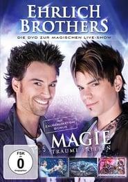 Ehrlich Brothers Live Magie Traeume erleben Full online