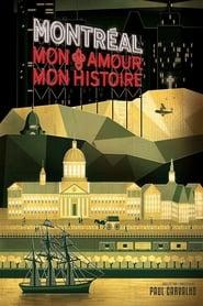 Montréal, mon amour, mon histoire movie full