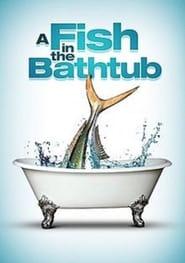 A Fish in the Bathtub Full online