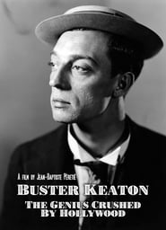 Buster Keaton: The Genius Destroyed by Hollywood Full online
