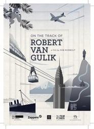 On the Track of Robert Van Gulik Full online