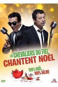 Les Chevaliers du fiel chantent Noël Full online