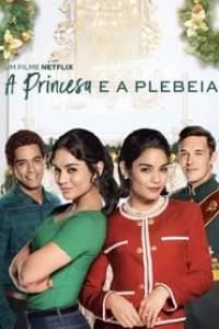 A Princesa e a Plebeia (2018) Assistir Online