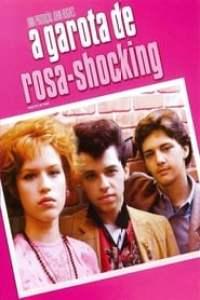 A Garota de Rosa Shocking (1986) Assistir Online