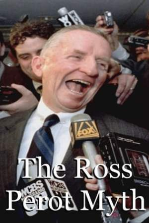 The Ross Perot Myth