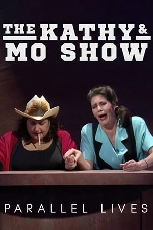Image The Kathy & Mo Show: Parallel Lives