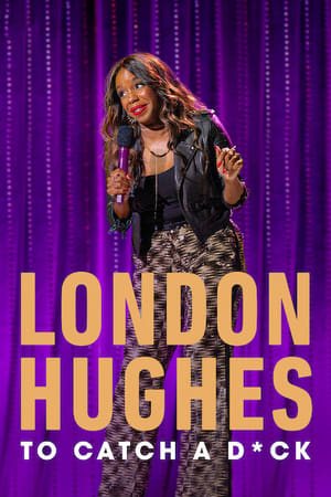 London Hughes: To Catch A D*ck