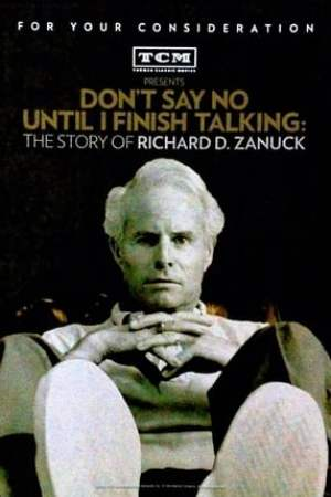 Image Don't Say No Until I Finish Talking: The Story of Richard D. Zanuck