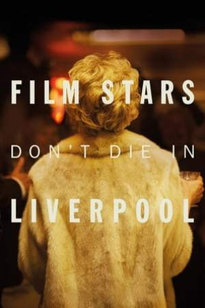 Image Film Stars Don't Die in Liverpool