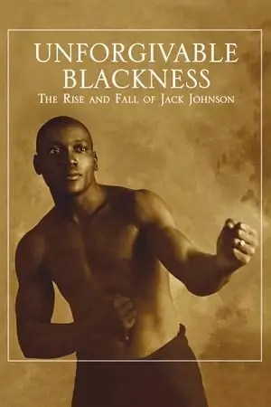Unforgivable Blackness: The Rise and Fall of Jack Johnson
