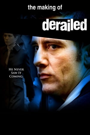 The Making of 'Derailed'