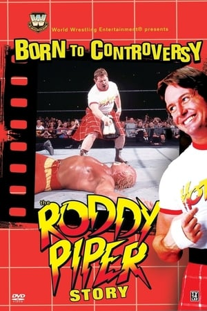 Image Born to Controversy: The Roddy Piper Story