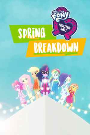 Image My Little Pony: Equestria Girls - Spring Breakdown