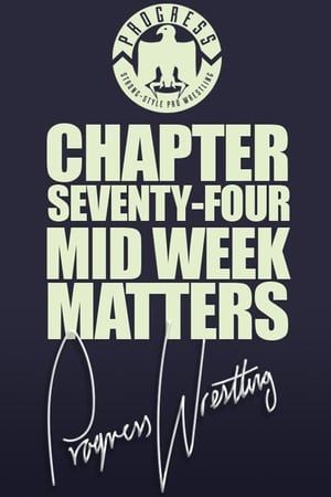 PROGRESS Chapter 74: Mid Week Matters