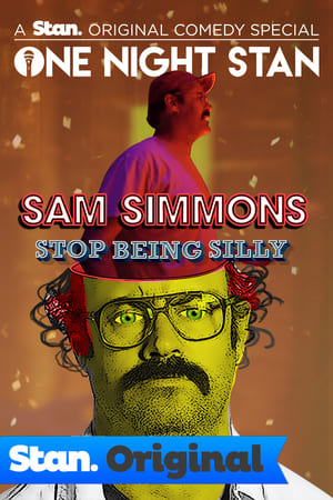 Sam Simmons: Stop Being Silly