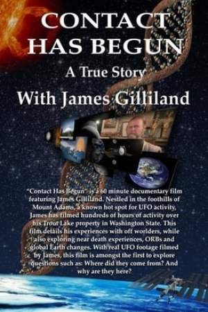 Image Contact Has Begun: A True Story With James Gilliland