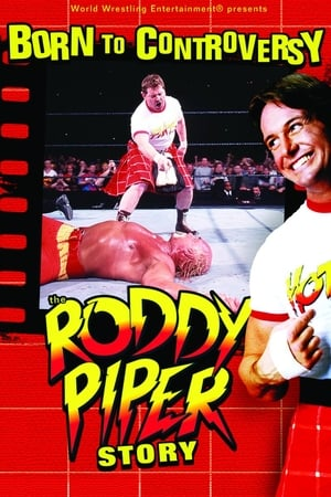Image WWE: Born to Controversy - The Roddy Piper Story